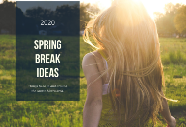 2020 Spring Break Ideas